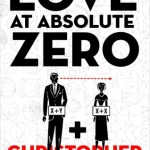 Review: Love at Absolute Zero by Christopher Meeks