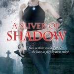 Review: A Sliver of Shadow (Abby Sinclair #2) by Allison Pang