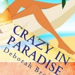 Fluttering Thoughts: Crazy in Paradise by Deborah Brown