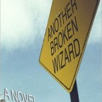Did Not Finish: Another Broken Wizard by Colin Dodds