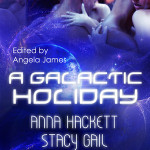 Review: A Galactic Holiday by Stacy Gail, Sasha Summers, Anna Hackett and Angela James (Editor)