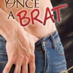 Fluttering Thoughts: Once a Brat by Kim Dare