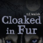 Cloaked in Fur by T.F. Walsh Cover Reveal