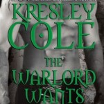 Fluttering Thoughts: The Warlord Wants Forever by Kresley Cole