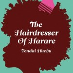 Review: The Hairdresser of Harare by Tendai Huchu