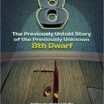 Fluttering Thoughts: 8: The Previously Untold Story of the Previously Unknown 8th Dwarf by Michael Mullin