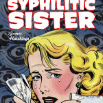 Promo: The Case of the Syphilitic Sister by James Hutchings