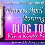 Spotlight: Princess April Morning-Glory by Letitia Fairbanks + Kindle Fire HD Giveaway