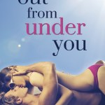 Out from Under You by Sophie Swift Excerpt