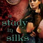 A Study in Silks by Emma Jane Holloway