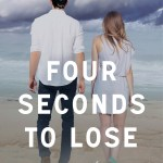K.A. Tucker's FOUR SECONDS TO LOSE Cover Reveal