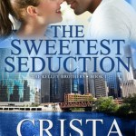 The Sweetest Seduction by Crista McHugh Excerpt & Giveaway