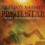 Character Interview: William Derry from Protostar by  Braxton A. Cosby & Giveaway