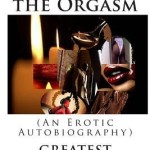 Indie Flutters: Revenge of the Orgasm by Greatest Poet Alive, excerpt and Q&A with the author