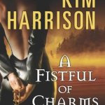 A Fistful of Charms by Kim Harrison