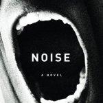 Noise by Brett Garcia Rose Excerpt