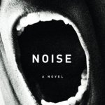 Noise by Brett Garcia Rose Excerpt