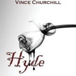 Indie Flutters: Hyde by Vince Churchill – Review, Excerpt, & Author Interview