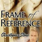 Frame of Reference by Christopher Stone Excerpt & Giveaway