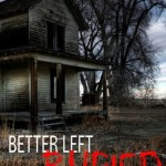 Blossoms & Flutters: Better Left Buried by Belinda Frisch