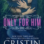 Blossoms & Flutters: Only For Him by Cristin Harber