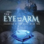 The Eye and The Arm by Andrew Q. Gordon Excerpt & Giveaway