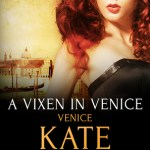 Why Erotic Romance? by Kate Deveaux, A Vixen in Venice Excerpt & Giveaway