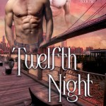 Twelfth Night by Racheline Maltese, Erin McRae Excerpt & Giveaway
