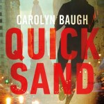 Quicksand by Carolyn Baugh