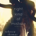 Blossoms & Flutters: Right Kind of Mistake by Rebecca Thomas
