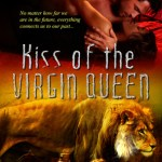 Q&A with Sharon Buchbinder, Kiss of the Virgin Queen Excerpt & Giveaway