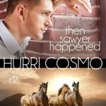 Q&A with Hurri Cosmo, Then Sawyer Happened Excerpt & Giveaway