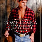 Come Love A Cowboy by Kathleen Ball, Caroline Clemmons, Keta Diablo, Hebby Roman, Margo Bond Collins, Julie A. D'Arcy, Andrea Downing, Patti Sherry-Crews