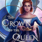The Crown of the Queen by Jeff Kennedy