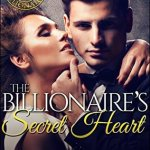 Blossoms & Flutters: The Billionaire's Secret Heart by Ivy Layne