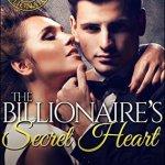 Blossoms & Flutters: The Billionaire's Secret Heart by Ivy Layne