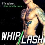 Blossoms & Flutters: WhipLash by Tabatha Kiss
