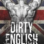 Blossoms & Flutters: Dirty English by Ilsa Madden-Mills