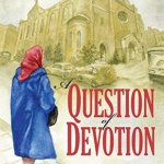 Q&A with Anita Kulina, Question of Devotion Excerpt