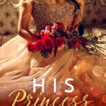 Indie Flutters: His Princess by Alexa Riley