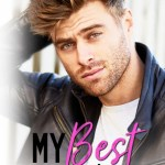 Blossoms & Flutters: My Best Friend's Ex by Meghan Quinn