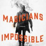 Magicians Impossible by Brad Abraham