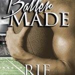 Indie Flutters: Baller Made by Rie Warren & Excerpt