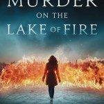 Top 10 Easter Eggs in Murder on the Lake of Fire by Mikel J. Wilson & Murder on the Lake of Fire Giveaway