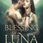 Blessing of Luna by Blaise Ramsay Excerpt & Giveaway