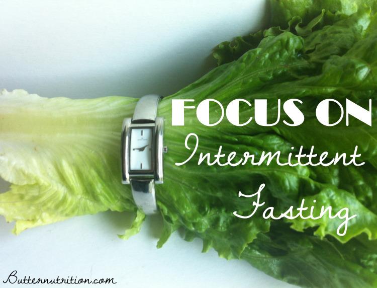 Focus on Intermittent Fasting