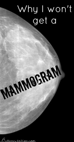 Why I Won't Get a Mammogram | Butter Nutrition