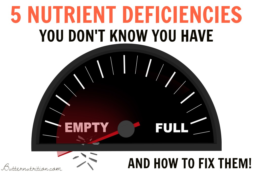 5 nutrient deficiencies you don't know you have | Butternutrition.com