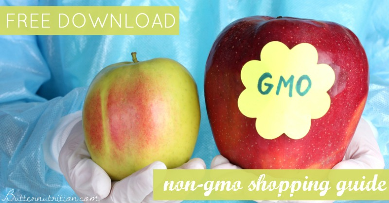 FREE DOWNLOAD: Non-GMO Shopping Guide   Butter Nutrition