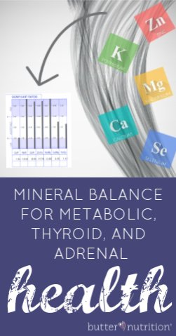 Mineral Balance for Metabolic, Thyroid and Adrenal Health (and how to test it) | Butter Nutrition